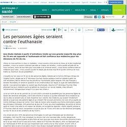 Le Figaro - Santé : Les personnes âgées seraient contre l'euthanasie