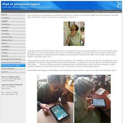 iPad et personnes âgées, expérience en HAD, elder, ehpad, senior.