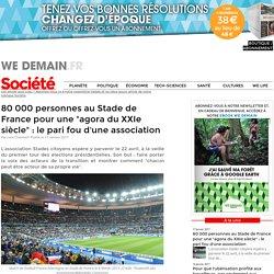 """80 000 personnes au Stade de France pour une """"agora du XXIe siècle"""" : le pari fou d'une association"""