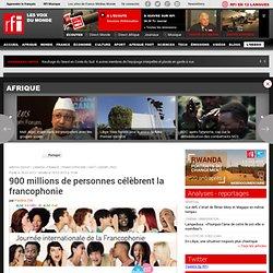 900 millions de personnes célèbrent la francophonie - Francophonie