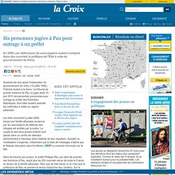 Six personnes jugées à Pau pour outrage à un préfet - France - l