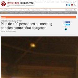 Plus de 400 personnes au meeting parisien contre l'état d'urgence