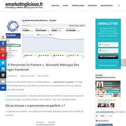 «X Personnes En Parlent» : Nouvelle Métrique Des Pages Facebook