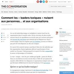 Comment les «leaders toxiques» nuisent aux personnes… etauxorganisations