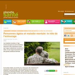 Personnes âgées et maladie mentale: le rôle de l'entourage / Psycho / Mag santé / planetesante.ch