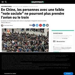 """En Chine, les personnes avec une faible """"note sociale"""" ne pourront plus prendre l'avion ou le train"""