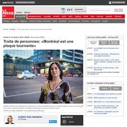 Traite de personnes: «Montréal est une plaque tournante»