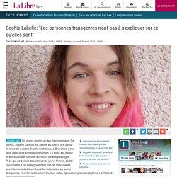 """Sophie Labelle: """"Les personnes transgenres n'ont pas à s'expliquer sur ce qu'elles sont"""""""