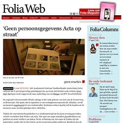 'Geen persoonsgegevens Acta op straat'