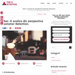 Uber. O analiza din perspectiva Customer Retention. - This is Retention