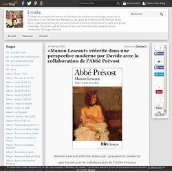 «Manon Lescaut» réécrite dans une perspective moderne par Davide avec la collaboration de l'Abbé Prévost
