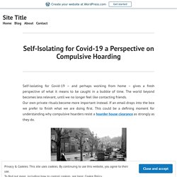Self-Isolating for Covid-19 a Perspective on Compulsive Hoarding