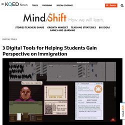 3 Digital Tools for Helping Students Gain Perspective on Immigration