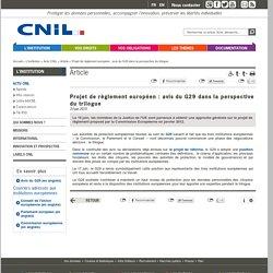 Projet de règlement européen : avis du G29 dans la perspective du trilogue - CNIL - Commission nationale de l'informatique et des libertés