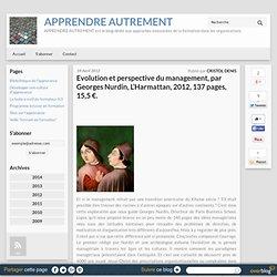 Evolution et perspective du management, par Georges Nurdin, L'Harmattan, 2012, 137 pages, 15,5 €.