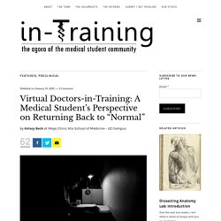 """Virtual Doctors-in-Training: A Medical Student's Perspective on Returning Back to """"Normal"""" » in-Training, the online peer-reviewed publication for medical students"""