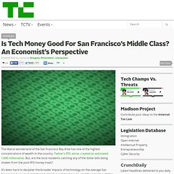 Is Tech Money Good For San Francisco's Middle Class? An Economist's Perspective