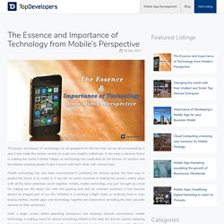 The Essence and Importance of Technology from Mobile's Perspective - TopDevelopers