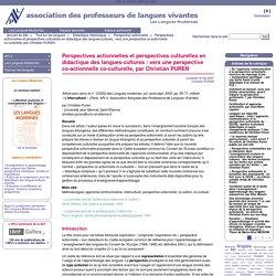 Perspectives actionnelles et perspectives culturelles en didactique des langues-cultures : vers une perspective co-actionnelle co-culturelle, par Christian PUREN