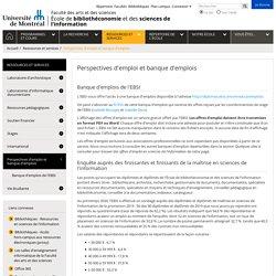 Perspectives d'emploi et banque d'emplois - École de bibliothéconomie et des sciences de l'information - Université de Montréal