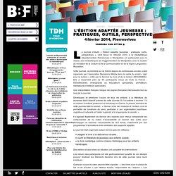 L'édition adaptée jeunesse: pratiques,outils,perspectives