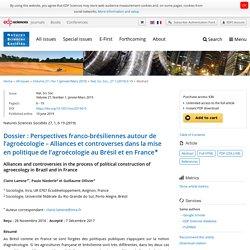 NAT. SCI. SOC. 10/06/19 Dossier : Perspectives franco-brésiliennes autour de l'agroécologie – Alliances et controverses dans la mise en politique de l'agroécologie au Brésil et en France★