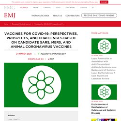 ALLERGY & IMMUNOLOGY 13/03/20 Vaccines for COVID-19: Perspectives, Prospects, and Challenges Based on Candidate SARS, MERS, and Animal Coronavirus Vaccines