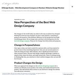 New Perspectives of the Best Web Design Company – D'Design Studio – Web Development Company in Mumbai