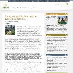 Aquaponie et agriculture urbaine : quelles perspectives
