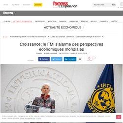 Croissance: le FMI s'alarme des perspectives économiques mondiales