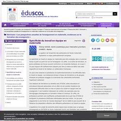 Séminaire « Les perspectives actuelles de l'enseignement en maternelle, incidences sur la formation des enseignants » - Spécificité du travail en équipe en maternelle