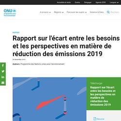 UNENVIRONNEMENT 26/11/19 Rapport sur l'écart entre les besoins et les perspectives en matière de réduction des émissions 2019