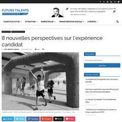 8 nouvelles perspectives sur l'expérience candidat