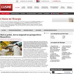 Mal en point, Areva suspend ses perspectives financières - Nucléaire