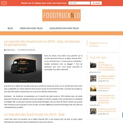Le marché des food truck en 2015 : Etat, tendances et perspectives - Food Truck France - Foodtrucknco