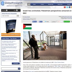 Israeli lies unchecked, Palestinian perspectives censored on BBC