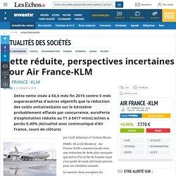 Dette réduite, perspectives incertaines pour Air France-KLM, Actualité des sociétés - Investir-Les Echos Bourse