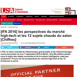 [IFA 2016] les perspectives du marché... - Marché Multimédia