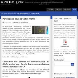 Perspectives pour les CDI en France - A.P.D.E.N. Lyon
