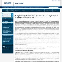 Perspectives professionnelles - Baccalauréat en enseignement en adaptation scolaire et sociale
