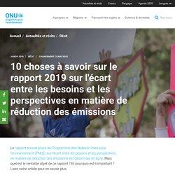 UNENVIRONNEMENT 26/11/19 10 choses à savoir sur le rapport 2019 sur l'écart entre les besoins et les perspectives en matière de réduction des émissions