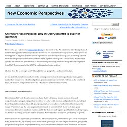 New Economic Perspectives: Alternative Fiscal Policies: Why the Job Guarantee is Superior (Wonkish)