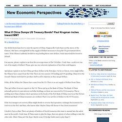What If China Dumps US Treasury Bonds? Paul Krugman inches toward MMT