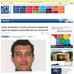 Tuerie de Nantes: La soeur de Xavier Dupont de Ligonn s toujours persuad e de son innocence