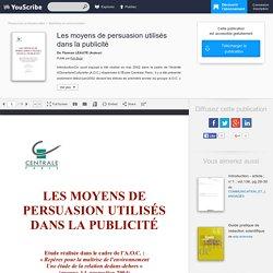 Les moyens de persuasion utilisés dans la publicité - Thomas LÉAUTÉ - Marketing et communication