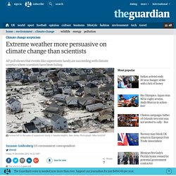 Extreme weather more persuasive on climate change than scientists