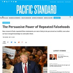 The Persuasive Power of Repeated Falsehoods