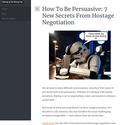 How To Be Persuasive: 7 New Secrets From Hostage Negotiation