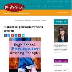 High school persuasive writing prompts