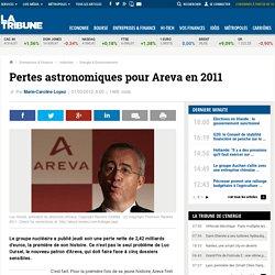 Areva enregistre plus de 2 milliards de pertes nettes en 2011